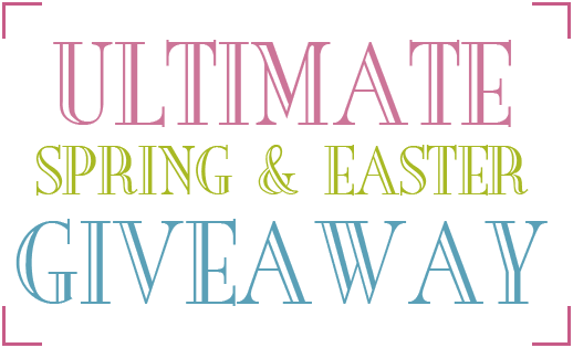 ULTIMATE SPRING & EASTER GIVEAWAY