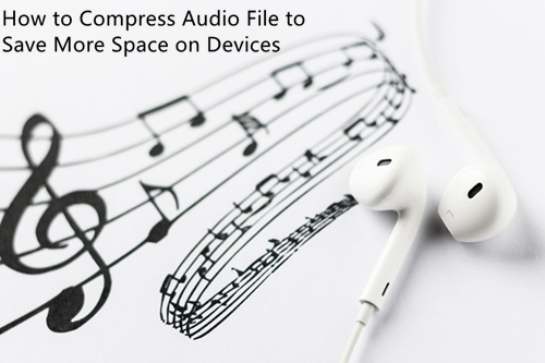 Audio Compressor - Simple Ways to Reduce Audio File Size