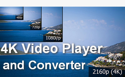 2019 Top 5 4K Video Player – How to Play 4K Video Easily for Windows