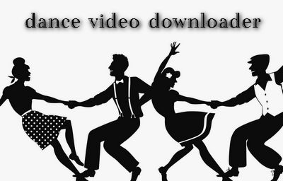 Dance Video Download from YouTube and Other Online Sites for