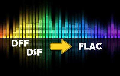 How to Play DFF/DSF Files and Convert DFF/DSF to FLAC