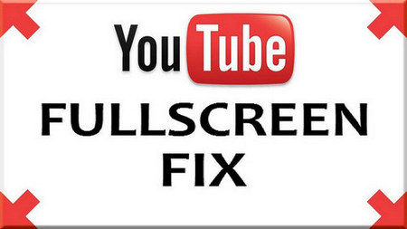 How to Fix YouTube Fullscreen Problem