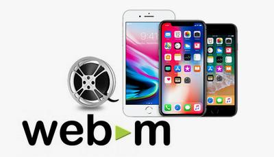 WebM iPhone - How to Play WebM on iPhone/iPad/ Mac/iTunes